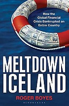 Meltdown Iceland : how the global financial crisis bankrupted an entire country