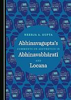 Abhinavagupta's Comments on Aesthetics in Abhinavabh?arat?i and Locana.