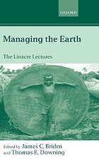 Managing the earth : the Linacre lectures 2001