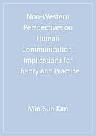 Non-western perspectives on human communication : implications for theory and practice