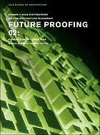 Future proofing 02 : Stuart Lipton / Richard Rogers, Chris Wise / Malcolm Smith