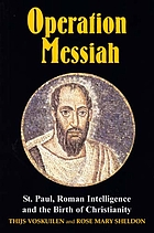 Operation Messiah : St. Paul, Roman intelligence, and the birth of Christianity