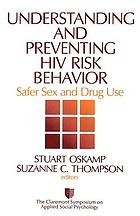 Understanding and preventing HIV risk behavior : safer sex and drug use