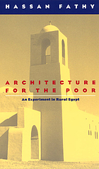 Architecture for the poor : an experiment in rural Egypt.