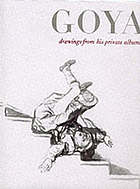 Goya : drawings from his private albums