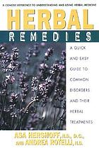 Herbal remedies : a quick and easy guide to common disorders and their herbal treatments