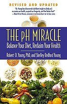 The pH miracle : balance your diet, reclaim your health