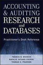 Accounting & auditing research and databases : practitioner's desk reference