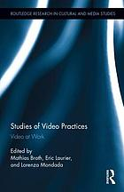 Studies of video practices : video at work
