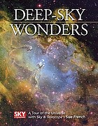 Deep-sky wonders : a tour of the universe with Sky & telescope's Sue French.