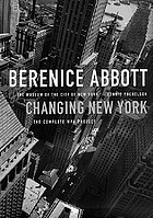 Berenice Abbott : Changing New York