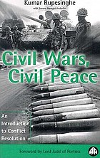 Civil wars, civil peace : an introduction to conflict resolution