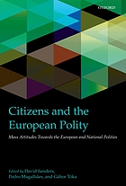 Citizens and the European polity : mass attitudes towards the European and national polities