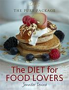 The pure package : the diet for food lovers