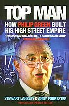 Top man : how Philip Green built his high street empire