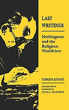 Last writings : nothingness and the religious world-view
