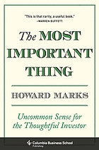 The most important thing : uncommon sense for thoughtful investors.