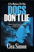 Dogs don't lie : a Pru Marlowe pet noir