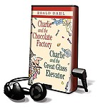 Charlie and the chocolate factory ; Charlie and the great glass elevator