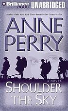 Shoulder the sky : [a novel]