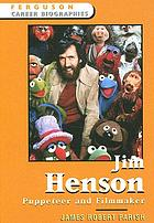 Jim Henson : puppeteer and filmmaker