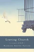 Leaving church : a memoir of faith