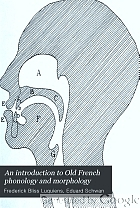 An introduction to Old French phonology and morphology,