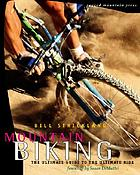 Mountain biking : the ultimate guide to the ultimate ride