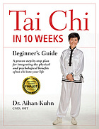 Tai chi in 10 weeks : beginner's guide
