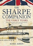 The Sharpe companion : a historical and military guide to Bernard Cornwell's Sharpe novels 1777-1808