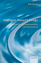 Intelligent research design : a guide for beginning researchers in the social sciences