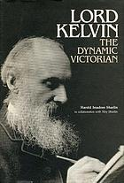 Lord Kelvin, the dynamic Victorian