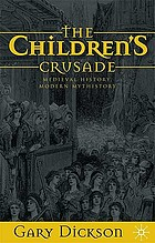 The Children's Crusade : medieval history, modern mythistory