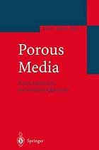 Porous Media : Theory, Experiments and Numerical Applications