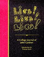 Lies! lies! lies! : a college journal of John Gardner