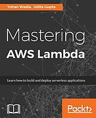 Mastering AWS Lambda : learn how to build and deploy serverless applications