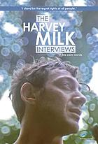 The Harvey Milk interviews : in his own words