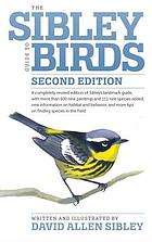 The Sibley guide to birds : North America's definitive guide to birding