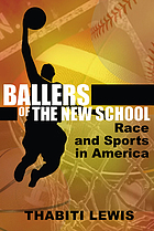 Ballers of the new school : race and sports in America