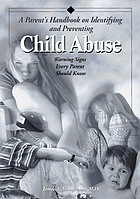 A parent's & teacher's handbook on identifying and preventing child abuse