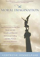 The moral imagination : from Edmund Burke to Lionel Trilling