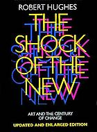 The shock of the new : art and the century of change