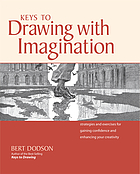 Keys to drawing with imagination : strategies and exercises for gaining confidence and enhancing your creativity