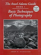 The Ansel Adams guide, book 1 : basic techniques of photography