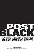 Post Black : how a new generation is redefining African American identity
