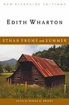 Ethan Frome ; and, Summer : complete texts with introduction, historical contexts, critical essays