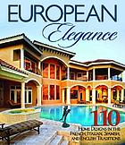 European elegance : 150 home plans in the French, Italian, Spanish, and English traditions.