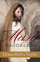 Mary Magdalene : a novel