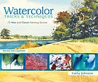 Watercolor tricks & techniques : 75 new and classic painting secrets