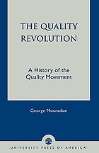 The Quality revolution : a history of the quality movement